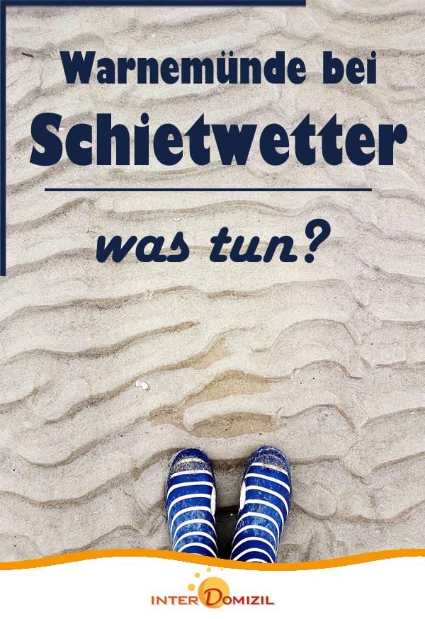 Warnemünde bei Schietwetter - was tun?