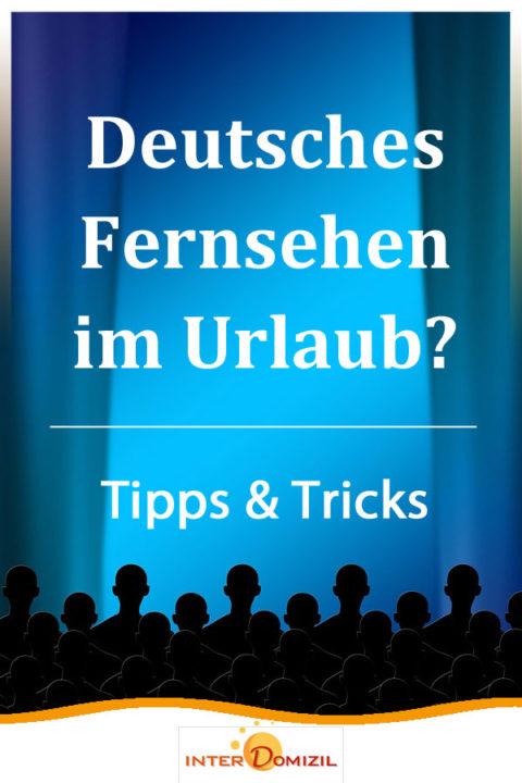 Deutsches Fernsehen im Ausland - Tipps und Tricks, Möglichkeiten und Hinweise